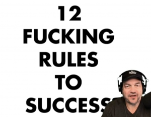 Todd Snively 12 Fucking rules to Success